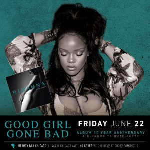 'Good Girl Gone Bad' 10 year anniversary - Rihanna Tribute Party